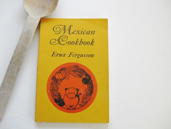 """Erna Fergusson """"Mexican Cookbook,"""" 7the printing. Art by Li Browne. Southwest cooking. Albuquerque. Posole"""