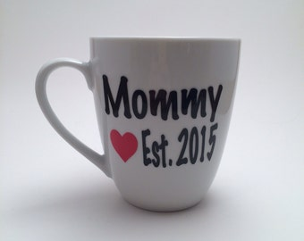 Mom, New Mommy Coffee Mug, Mothers Day Gift, New Mom Gift, Mom Gift, Gift for Mom