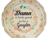 "Damn It feels good to be a Gangster / Rap Lyrics Vintage Decorative Plate - Approx. 9"" Upcycled Plate"
