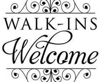 Walk ins welcome etsy
