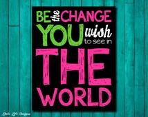 Teen Room Decor. Classroom Decor. Inspirational Quote. Be the Change You Wish to See in the World. Teacher Wall Art Decor. 5 Color Choices!