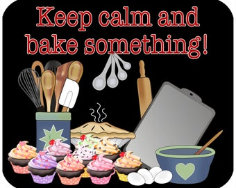 Mouse pad - Keep Calm and Bake Something