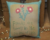 Hand Appliqued Wool Felt Friends Are Flowers Pillow