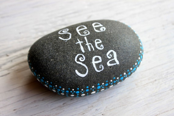 hand lettered hand painted rock // inspirational stone // affirmation stone // see the sea