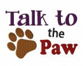 Talk to the Paw Machine Embroidery Design