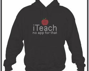i Teach No App For That Teacher Hoodie Sweatshirt Colors