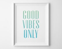Good Vibes Only Typography Print, Inspirational Print, Yoga Gifts, Motivational Wall Decor, Green Blue Ombre Modern Office Art, Gift for Her
