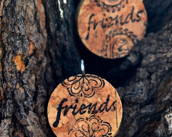 "Wine Cork ""Friends"" Pendants - Set of 2 - One for you and one for your friend"