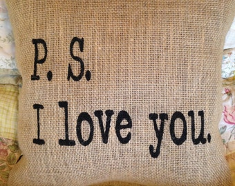 PS I Love You Burlap Pillow Cover