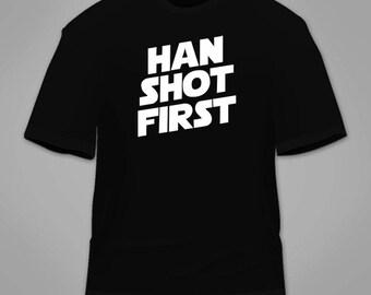 Han Shot First T-Shirt. Funny