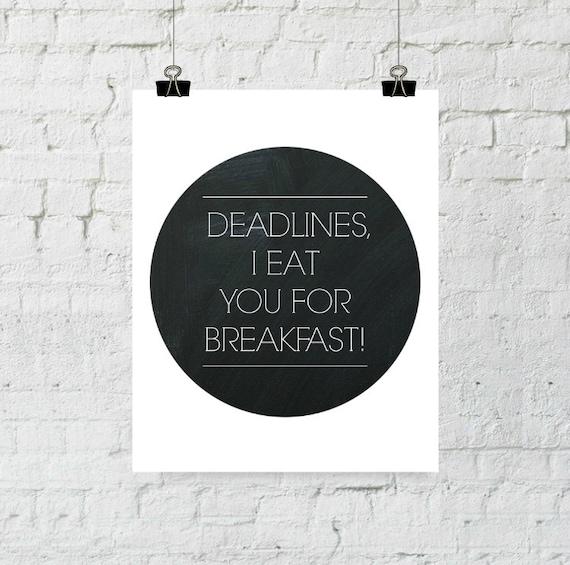 Deadlines I Eat You For Breakfast, Office Decor, Modern Art Print, Instant Digital Download, Printable Wall Art, ADOPTION FUNDRAISER