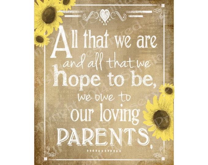 All that we are we owe to our parents Vintage Sunflower Wedding sign - instant download Printable digital file - Vintage hearts Collection