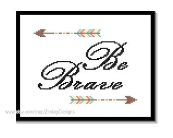 """Modern Cross Stitch Pattern """"Be Brave"""" text with Arrows Inspiration motivation quote wall art gift nursery"""