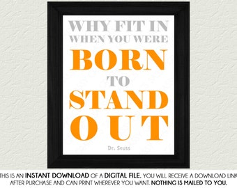 Dr Seuss Born To Stand Out Quote - Gender Neutral, Orange, Gray, White, Printable, Digital