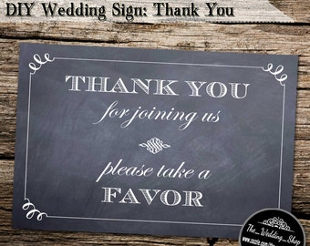 "Instant Download- 4"" x 6"" Printable Chalkboard Style DIY Wedding Sign: Thank You For Joining Us, Please Take A Favor"