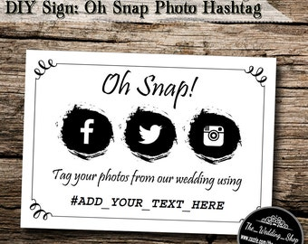"Instant Download- 5"" x 7"" DIY Printable Jpeg PDF Wedding Hashtag Social Media Sign- Oh Snap! Tag Your Photos"