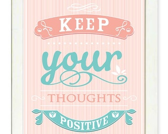 INSTANT DOWNLOAD Keep Your Thoughts Positive Print Rose Pink Blue Printable Home Decor Art Print Wall Decor