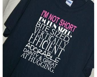 I'M NOT SHORT I'm Fun Sized Bite Sized T Shirt  Funny!!