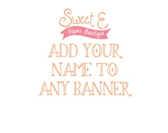 Add Your Name To Any Banner