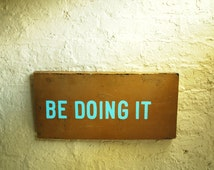 Be Doing It, Hand Painted Wooden Sign, do it, Hand Lettered Sign on Reclaimed Wood, Yellow Ocher Bright Blue