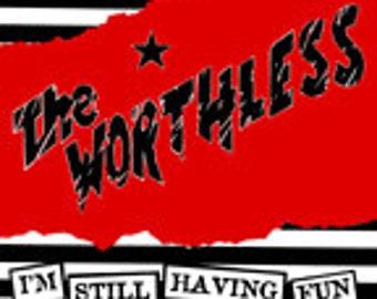 The Worthless  I'm Still Having Fun 7 INCH