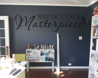 Make each day a masterpiece wall art decal