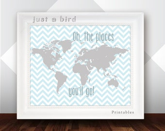 Oh the places you will go - Dr Seuss quote, baby boy nursery decor, world map printable for boys, blue chevron art  - INSTANT DOWNLOAD