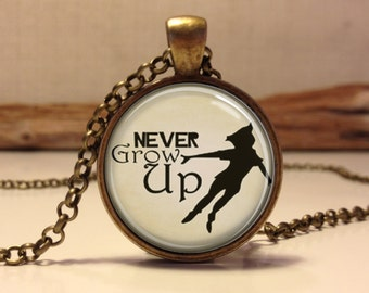 Never Grow Up Peter Pan Quote Jewelry, Peter Pan Necklace Peter Pan art pendant jewelry.(peter pan #6)