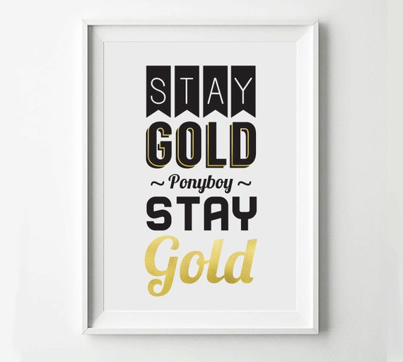 The Outsiders Quotes: Stay Gold The Outsiders Movie Poster Typography Print Quote