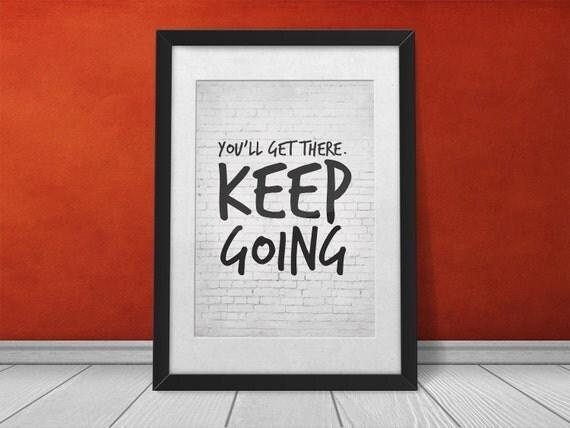 Items Similar To Printable Art, Inspirational, Keep Going
