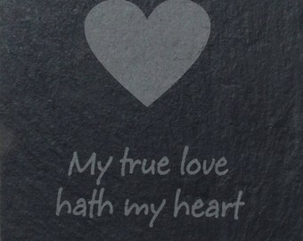 Slate Coaster 'My true love hath my heart' (SR29)