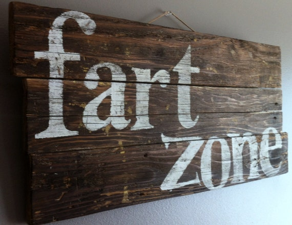 Funny Humorous Quote Fart Zone Reclaimed Wood