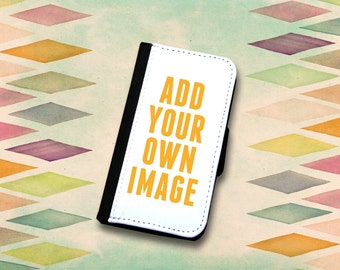 Add your own photo or custom image wallet case Choose Samsung Galaxy S3, S4, S5, S6, s6 Edge, S7 or S7 Edge.