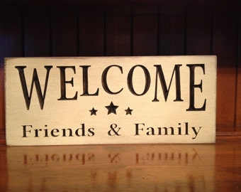 """Custom Carved Wooden Sign - """"Welcome Friends & Family"""""""