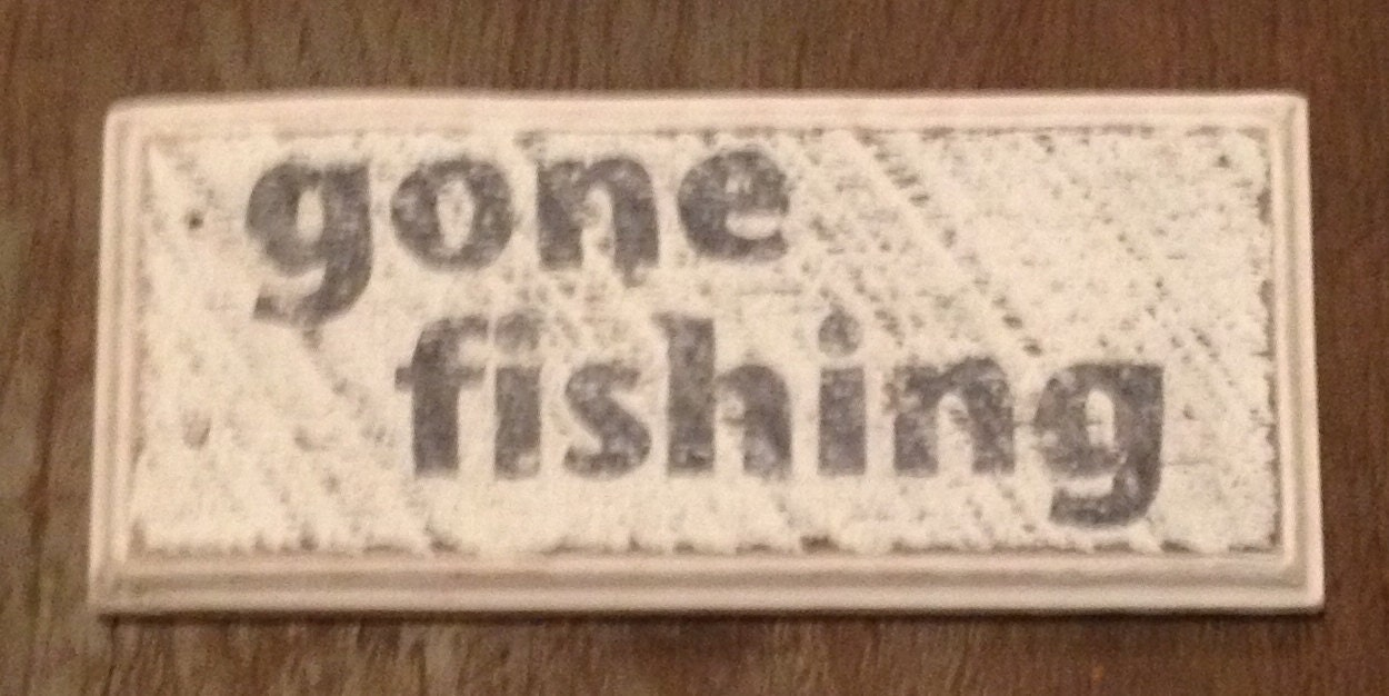 Rustic gone fishing sign by babayayascreations on etsy for Gone fishing sign
