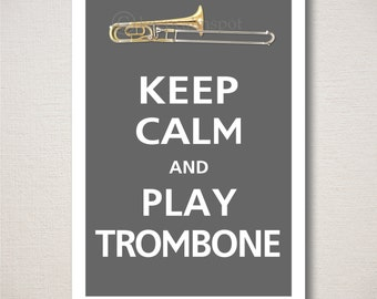Keep Calm and Play Trombone Music Musician Musical Typography Art Print 13x19 (Featured color: Graphite--choose your own colors)