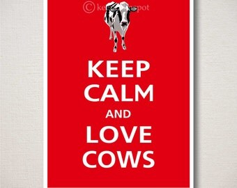 Keep Calm and LOVE COWS Farm Animal Art Print 5x7 (Featured color: Crimson--choose your own colors)