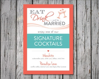 Modern Wedding Signature Drink Sign, 5x7, 8x10, Turquoise & Coral, Printable Digital File, DIY, Custom Color