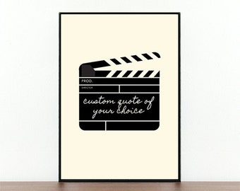 Custom quote, Custom, Quote of your choice, Custom poster, Personalised print, Gift ideas, Custom quote print, Clapperboard poster