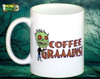 Zombie Coffee Graaains 11 oz Coffee Mug Funny Halloween Zombie Coffee Mug