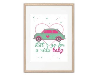 Poster/Print/Poster/Illustration Let's go for a ride baby girl fiat 500