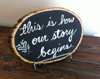 Rustic Chalkboard Sign - This is how our story begins