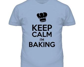 Keep Calm I'm Baking Funny T Shirt