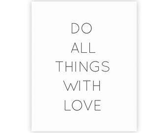 8x10 INSTANT DOWNLOAD Art Print - Do all things with love
