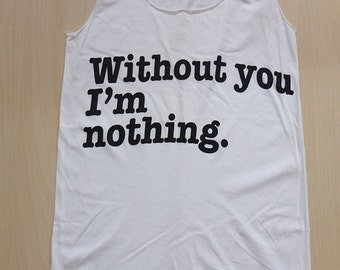 Without You Fashion T-Shirt Vest Tank Top
