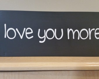 love you more hand painted wood sign