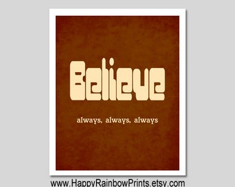 Believe sign, believe always quote download, digital typography, wall quotes, encouragement positive thinking positive attitude, brown print