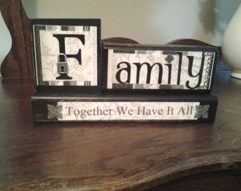 family...together we have it all wood block sign