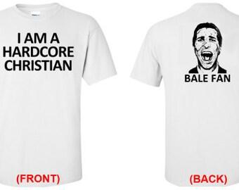 I am a hardcore Christian Bale Fan Shirt