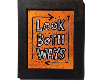 Look Both Way - mixed media collage, Original Art, orange and black, funny saying, crossing the street, framed wall art decor